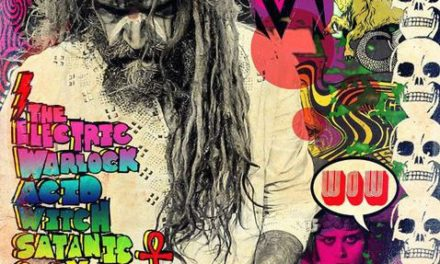 "Rob Zombie – ""The Electric Warlock Acid Witch Satanic Orgy Celebration Dispenser"""