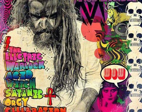 "Rob Zombie – ""The Electric Warlock Acid Witch Satanic Orgy Celebration Dispenser"""