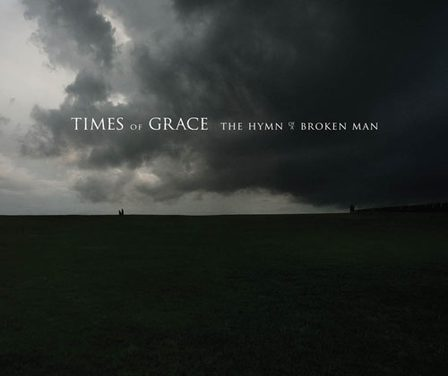 "Retrospective Review: Times of Grace – ""Hymn of a Broken Man"""