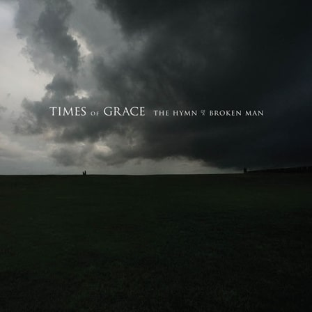 "Retrospective Review: Times of Grace – ""Hymn of a Broken Man"""