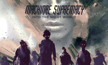 Machinae Supremacy's Into the Night World Available For Online Streaming