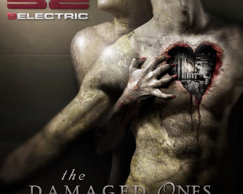 "9Electric – ""The Damaged Ones"""