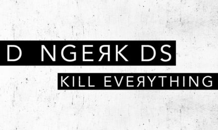 """Dangerkids Releases The Song """"Kill Everything"""""""