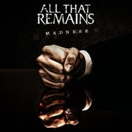 All That Remains Releases Lyric Video 'Madness'