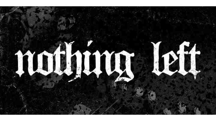 "Nothing Left post new track ""Destroy and Rebuild"""