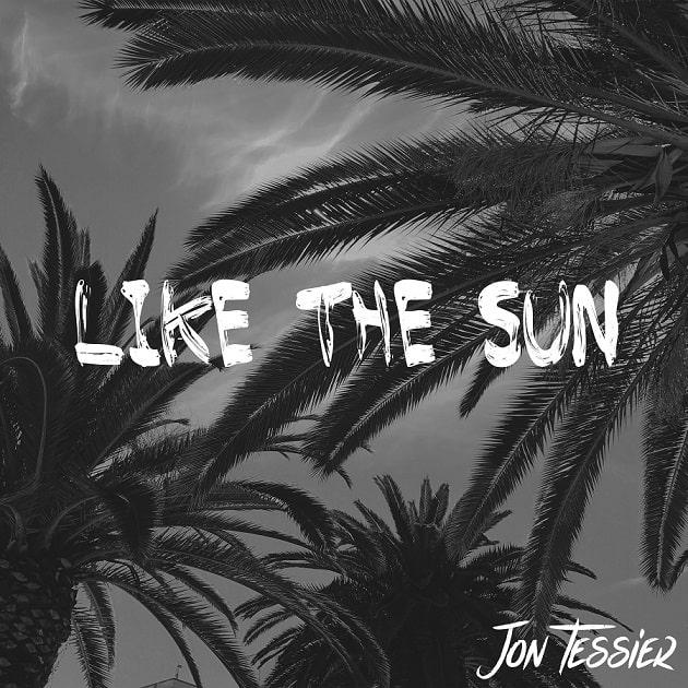 "Jon Tessier releases first single ""Like the Sun"""