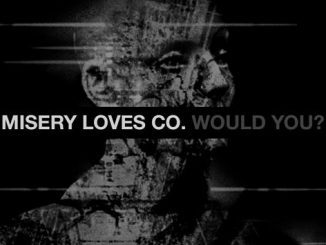 """Misery Loves Co. post teaser track """"Would You?"""""""