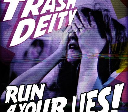 "Trash Deity release video ""Run 4 Your Lies!"""