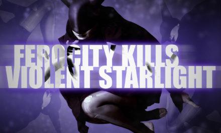 """Ferocity Kills post track """"Violent Starlight"""""""