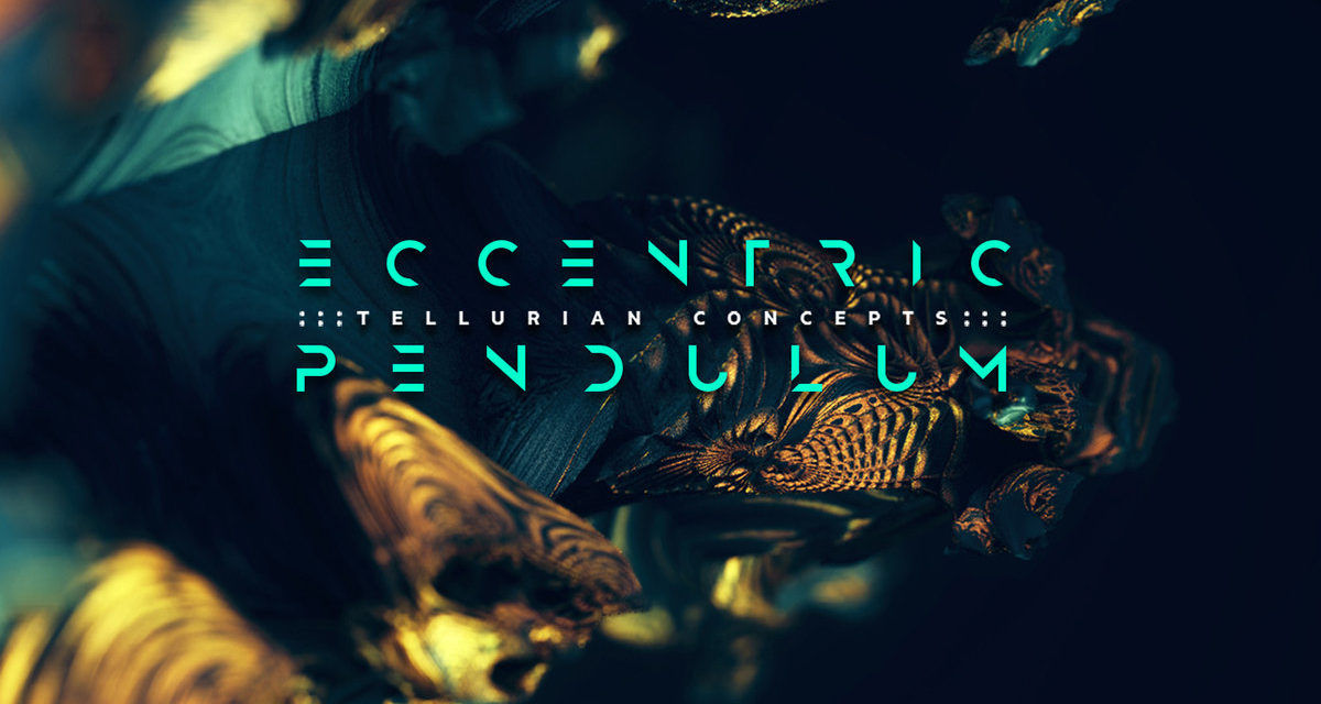 "Eccentric Pendulum post track ""Tellurian Concepts"""