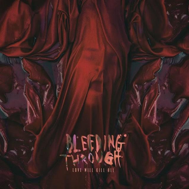 "Bleeding Through – ""Love Will Kill All"""