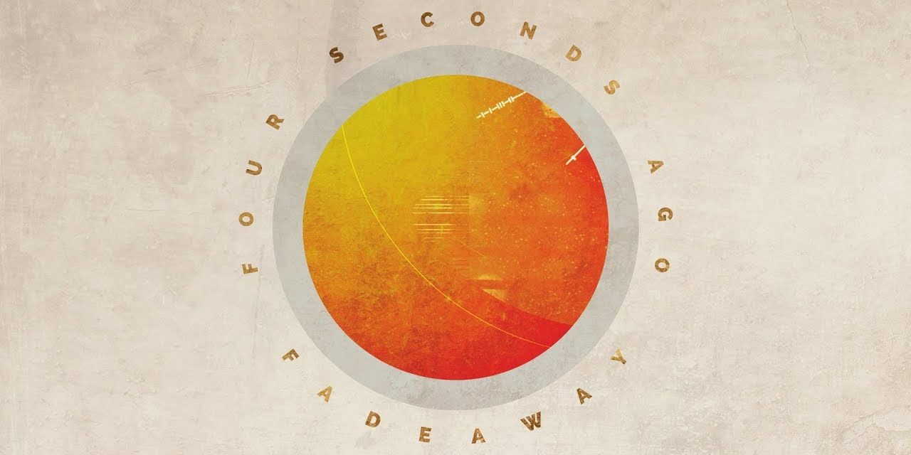 "Four Seconds Ago released the song ""Fadeaway"""