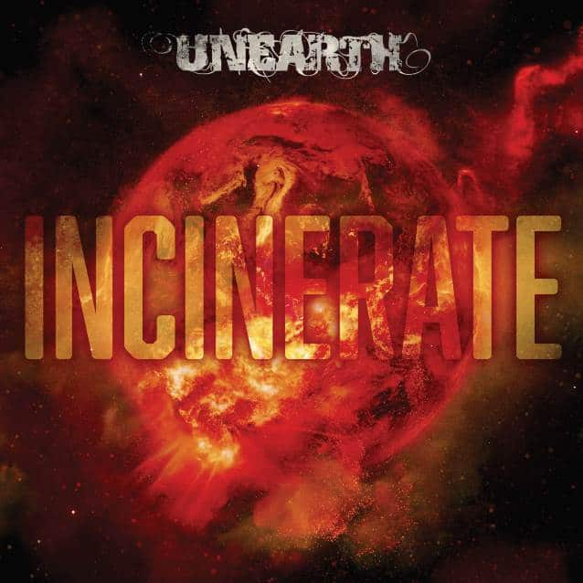 """Unearth released the song """"Incinerate"""""""