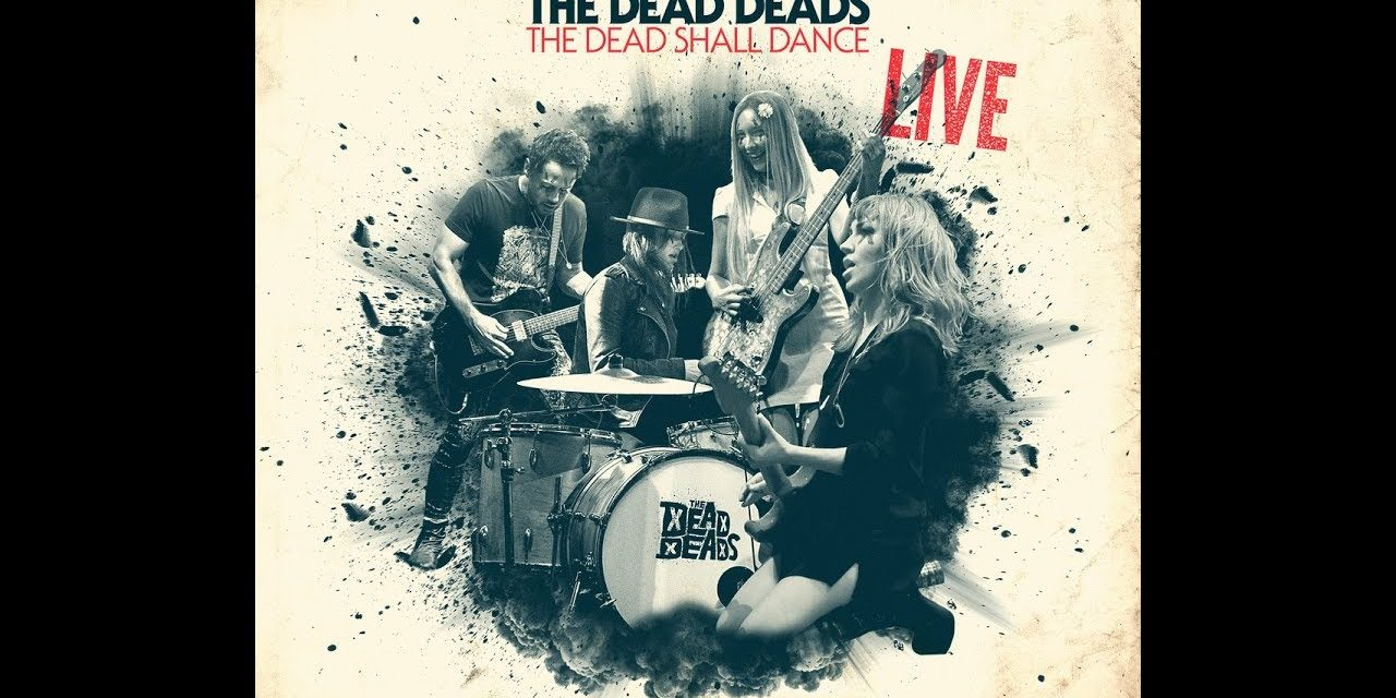 "The Dead Deads – ""The Dead Shall Dance"" (Live album)"
