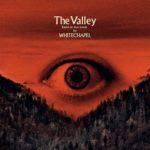 """Whitechapel – """"The Valley"""""""