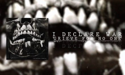 """I Declare War Releases New Single, """"Grieve For No One"""""""