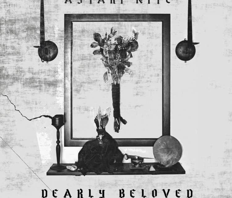 "ASTARI NITE Releases New Song, ""Dearly Beloved"""