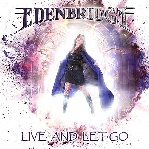 "EDENBRIDGE Releases Official Lyric Video for ""Live And Let Go"""