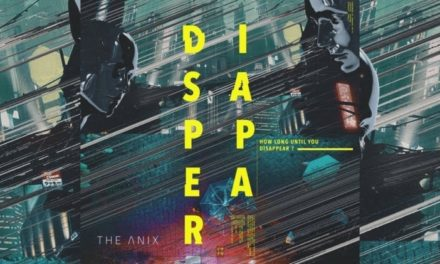 "THE ANIX Releases New Song, ""Disappear"""