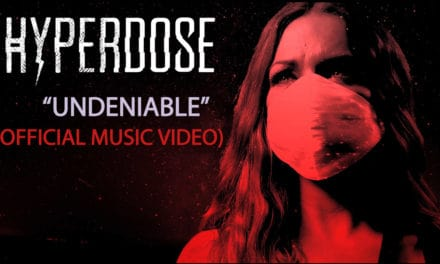 "HYPERDOSE Releases Official Music Video for ""Undeniable"""