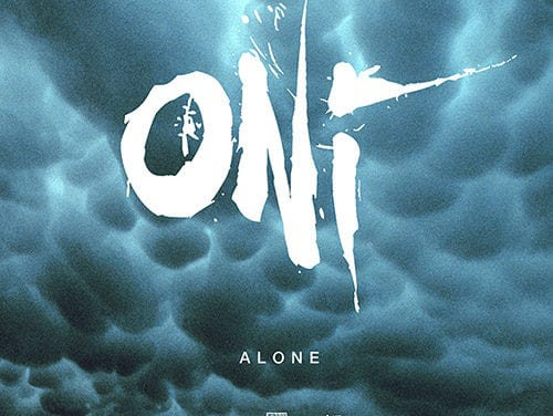 """ONI Releases New Song, """"Alone"""""""