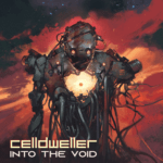 """CELLDWELLER Releases New Song, """"Into The Void"""""""