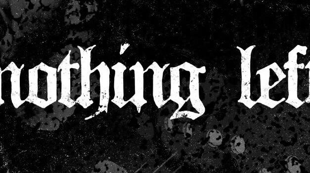 "NOTHING LEFT Releases Official Music Video for ""Dust Into Dust"""
