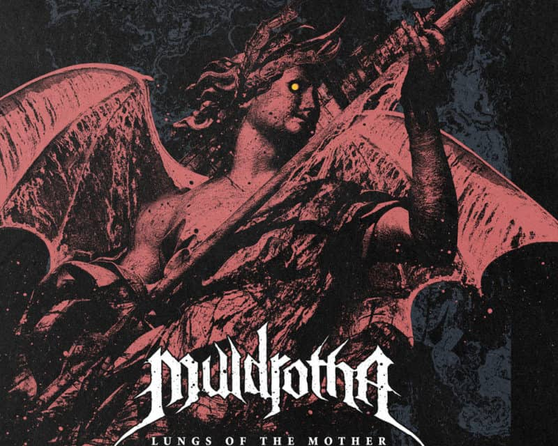 """MULDROTHA Releases New Song """"Lungs of the Mother"""""""