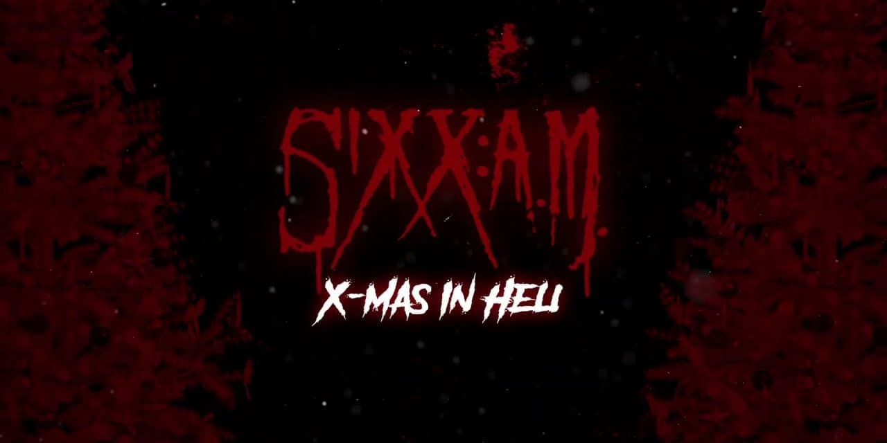 """SIXX:A.M. Releases Official Lyric Video for """"X-Mas In Hell"""""""