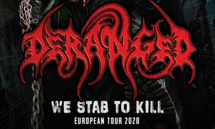 DERANGED Announces European Tour
