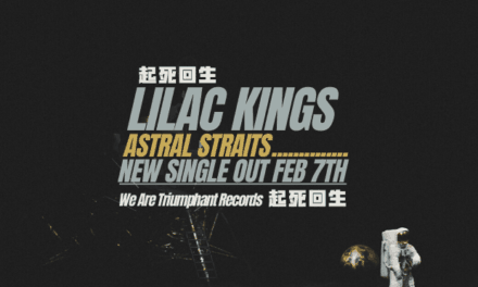 "LILAC KINGS Reases New Song ""Astral Straits"""