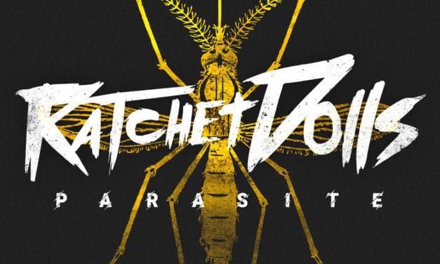 "RATCHET DOLLS Release Official Lyric Video for ""Parasite"""
