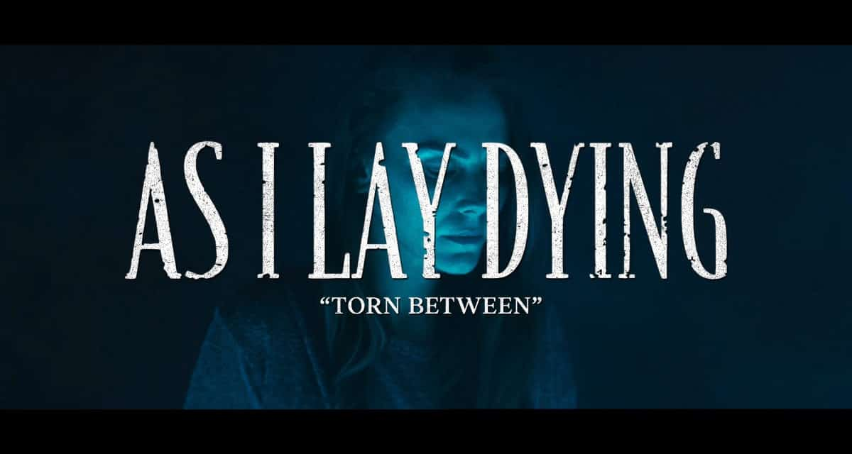 "AS I LAY DYING Releases Official Music Video for ""Torn Between"""