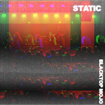 Blacktop Mojo – Static EP