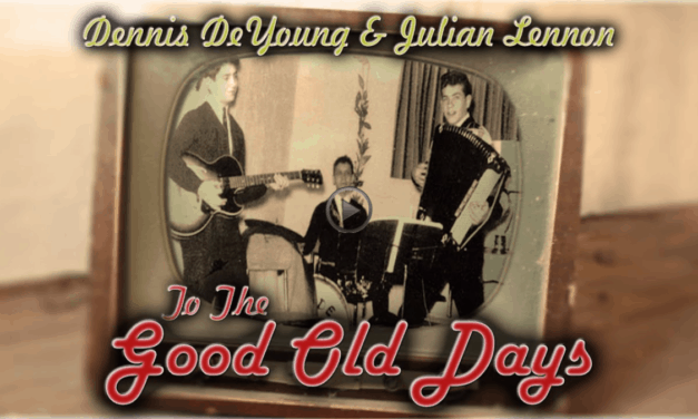 "DENNIS DEYOUNG Releases Official Music Video for ""To The Good Old Days"" featuring JULIAN LENNON"