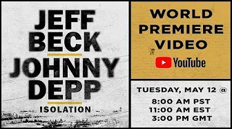 """JEFF BECK and JOHNNY DEPP Releases Official Music Video for """"Isolation"""""""