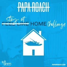 "PAPA ROACH Challenges Fans to ""Feel Like Home"" in Quarantine"