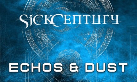 """SICK CENTURY Releases Official Music Video for """"Echos & Dust"""""""