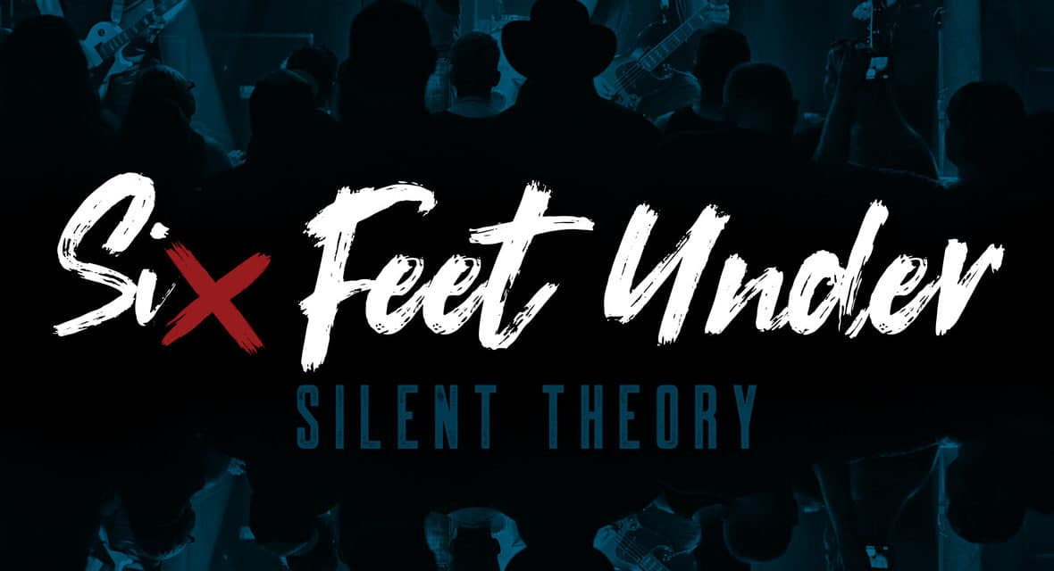 """SILENT THEORY Releases Official Lyric Video for """"Six Feet Under"""""""