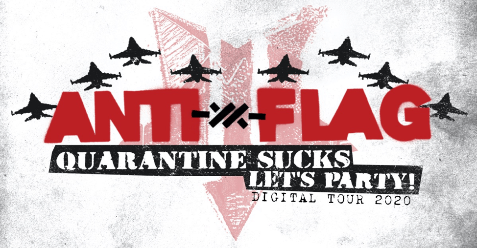 "ANTI-FLAG Announces ""Quarantine Sucks, Let's Party!"" Digital Tour"