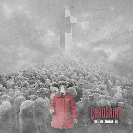 """CHAOSAINT Announces Debut EP """"In The Name Of"""""""
