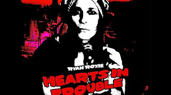 """RYAN ROXIE Announces Premiere of Official Lyric Video for """"Heart's In Trouble"""""""