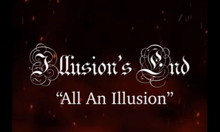 """ILLUSION'S END Releases Official Lyric Video for """"All An Illusion"""""""