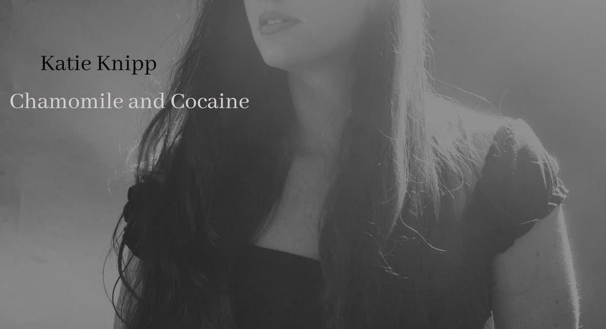 """KATIE KNIPP Releases Official Lyric Video for """"Chamomile and Cocaine"""""""