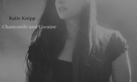 "KATIE KNIPP Releases Official Lyric Video for ""Chamomile and Cocaine"""