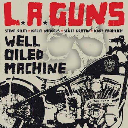 """L.A. Guns Releases New Single """"Well Oiled Machine"""""""