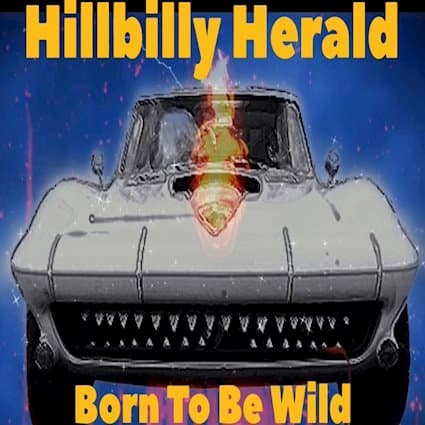 """HILLBILLY HERALD Releases Cover of STEPPENWOLF's """"Born To Be Wild"""""""