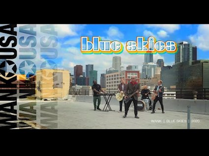 """WANK Releases Official Music Video for """"Blue Skies"""""""