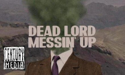 """DEAD LORD Releases Official Lyric Video for """"Messin' Up"""""""