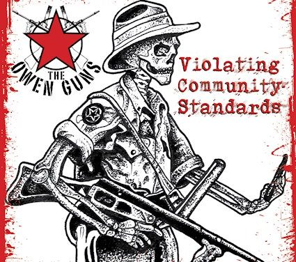 "THE OWEN GUNS New EP ""Violating Community Standards"" AVAILABLE NOW"
